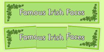 Famous Irish Faces Display Banner - irish , celebrities, famous, people, ireland, arts, roi, republic