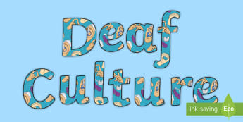 Deaf Cultures Display Lettering - deaf cultures, deaf awareness, deaf world, deaf education, hearing impaired, teacher of the deaf, To