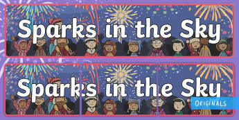 Sparks in the Sky Display Banner - Bonfire Night, fireworks, Guy Fawkes, English, Writing, KS1, EYFS, Display, banner, heading, Twinkl