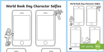 World Book Day Character Selfies Activity Sheet - Requests KS1, selfie, wbd, books, event, year 1, y1, year 2, y2, phone, mobile, technology