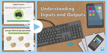 Understanding Computer Inputs and Outputs PowerPoint - KS2, computing, curriculum aims, inputs, outputs,binary,communication, control