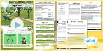PlanIt Y6 Language Conventions: Hyphens Lesson Pack - grammar, sentence, punctuation, language, phonics, word knowledge, hyphens, text structure ,Australi