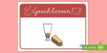 Café Geschlossen Schild für die Klassenraumgestaltung - Kaffee trinken, Kuchen essen, Kaffee Ecke, Rollenspiel, Materialsammlung, Cafe spielen,German
