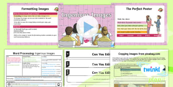 Computing: Word Processing: Ingenious Images Year 4 Lesson Pack 1 - format, Insert, Text, Poster, Google Docs, Microsoft Word