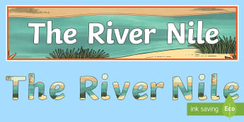 The River Nile Themed Display Pack - river nile, rivers