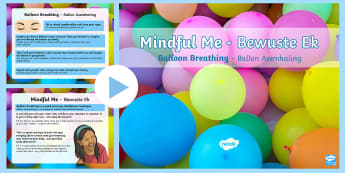 Mindful Me: Balloon Breathing PowerPoint English/Afrikaans - calm, relax, stress, self, kalm, ontspan, EAL