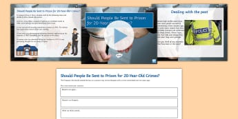 Should People Be Sent to Prison for 20-Year-Old Crimes? Debate Pack - crime, police, discussion, ks3, form period, law