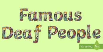 Famous Deaf People Display Lettering - Famous Deaf People, deaf education, deaf studies, deaf awareness, deaf culture, deaf community, deaf