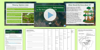 Extreme Environments: Deforestation in the Amazon Rainforest Lesson Pack  - geography, deforestation, rainforest, Amazon, causes, map