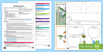 EYFS I Want to Be ... Adult Input Plan and Resource Pack - The Crunching Munching Caterpillar, Sheridan Cain, life cycle of a butterfly, speaking, eyfs, commun