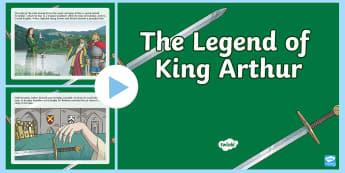 The Legend of King Arthur PowerPoint - King, Arthur, story, legend, Merlin, Camelot, knights, Guinevere, Lancelot, Excalibur,Welsh