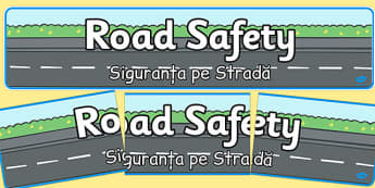 Road Safety Display Banner Romanian Translation - roads, transport, travel, vehicles, cars