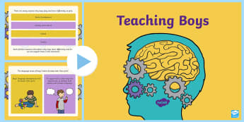 Teaching Boys: Session 1 -  Brain Development  PowerPoint - Training, Boy, Behaviour, Learning, Inset