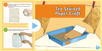 KS2 Tea Stained Paper Craft Instructions Guide PowerPoint - coffee stain, parchment, papyrus, old paper, antique, aged