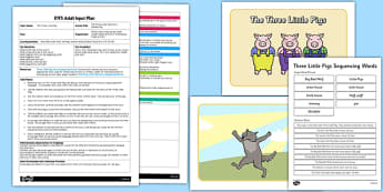The Three Little Pigs Story Sequencing EYFS Adult Input Plan and Resource Pack - three little pigs, story, pack