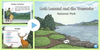 Loch Lomond and the Trossachs National Park Information PowerPoint - Scotland, Scottish, Highland, Lowlands, mountains, lochs, rivers, forests, nature, physical features