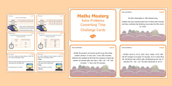 Year 5 Measurement Solve Problems Converting Time Maths Mastery Challenge Cards - year 5, maths, masters, maths mastery, measure, measurement, solve problems, converting time, challenge cards