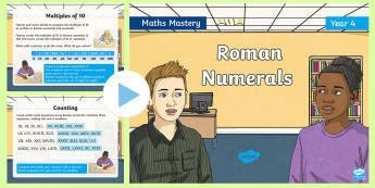 Year 4 Roman Numerals Maths Mastery PowerPoint - Reasoning, Greater Depth, Abstract, Modelling, Representation, Problem Solving, Explanation