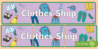 Clothes Shop Display Banner - Clothes shop Role Play, clothes shop resources, shop, till, buy, money, clothes, ourselves, shoes, role play, display, poster, banner