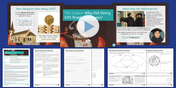 The Tudors Lesson 3: Why Did Henry VIII Break with Rome? Lesson Pack - Tudor, Reformation, Monarch, King, power, causes, catholic, protestant, Henry wives, Catherine Arago