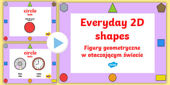 Everyday 2D Shapes PowerPoint English/Polish - Every Day 2D Shapes Powerpoint - 2D, shapes, 2D shapes, powerpoint, shapes powerpoint, every day sha