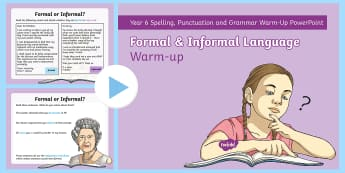 Y6 Formal and Informal Language Warm-Up PowerPoint - subjunctive verb, sentences, quick quiz, synonyms, description