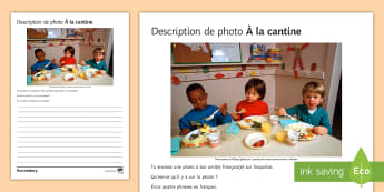 School Dinner Photo Description Activity Sheet French - KS3, French, Structured, Creative, Writing, Canteen, worksheet, Food, School, Eating, cantine, Frenc