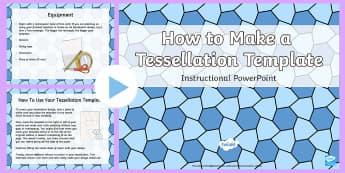 How To Make A Tessellation Template Instruction PowerPoint - tessellations, design, pattern, Escher, MC Escher, M.C Escher, M.C. Escher.
