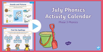 Phase 3 July Phonics Activity Calendar PowerPoint - Reading, Spelling, Game, Starter, Sounds