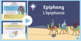 Epiphany PowerPoint English/French - KS1 Epiphany, Epiphany, information about Epiphany, the wise men, magi, baby Jesus, nativity, celebr