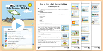How to Have a Safe Summer Holiday Assembly Pack - primary, eyfs, sun safety, powerpoint, safety, strangers