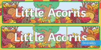 Little Acorns Display Banner - twinkl original, Display, Display banner, KS1, EYFS, Letters