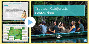 Ecotourism PowerPoint - Secondary - Geography - Rainforests