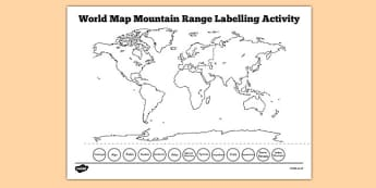 World Map Mountain Range Labelling Activity - world map, mountain