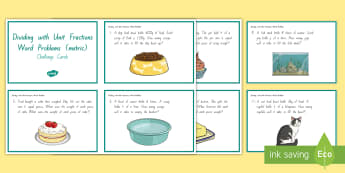 Dividing with Unit Fractions Word Problems Task (Metric) Challenge Cards -  - division, fractions, unit fractions, word problems, problem solving, whole numbers