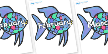 Months of the Year on Rainbow Fish to Support Teaching on The Rainbow Fish - Months of the Year, Months poster, Months display, display, poster, frieze, Months, month, January, February, March, April, May, June, July, August, September