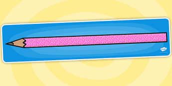 Editable Banner Sparkly Pencil - editable, editable banner, sparkly pencil, display, banner, display banner, display header, themed banner, editable header