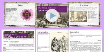 The Qing Dynasty Lesson 4: Opium Wars  - Trade, Westernisation, Hong Kong, Ports, Drugs, Painkillers, Heroin, Empire, Navy, Conflict