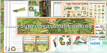 D&T: Super Seasonal Cooking UKS2 Unit Additional Resources