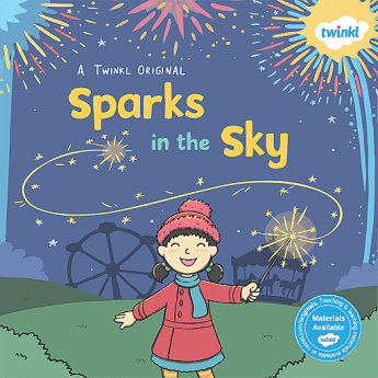 Twinkl, Twinkl Books, Sparks in the Sky, Twinkl Fiction, Fiction, Twinkl Originals, Teaching Resources