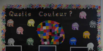 Quelle Couleur Display, classroom display, Elmer, patches, elephant, colour, French, foreign language, patch,Early Years (EYFS), KS1& KS2 Primary Resources
