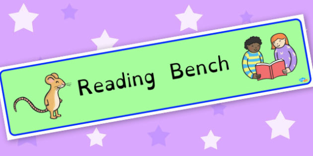 Reading Bench Banner - display lettering - Classroom Signs & Label Primary Resources, labels, posters, rules