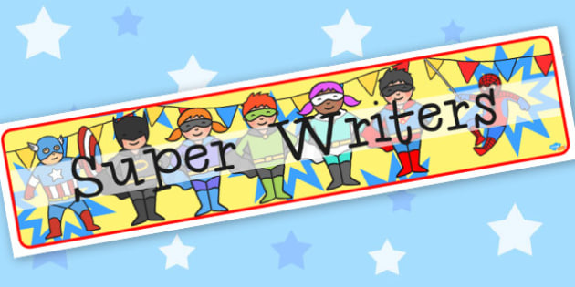 super writers - display lettering - Curriculum Banners Superheroes Primary Resources - Classroom
