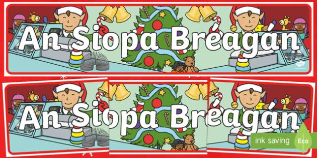 The Christmas Toy Shop Display Banner Gaeilge - An Siopa Bréagán, Irish, toys, bréagán, Christmas, Nollag, Shopping, Siopadóireacht,Irish