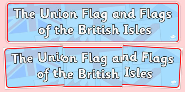 The Union Flag and Flags of the British Isles Display Banner - cfe, union flag, british isles, display banner