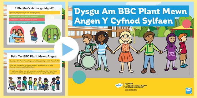 Pŵerbwynt Dysgu Am BBC Plant Mewn Angen Y Cyfnod Sylfaen