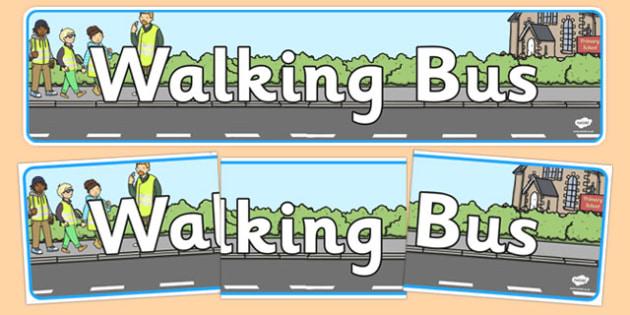 Walking Bus Display Banner - Walking bus, safety, safe walking, good behaviour, display, banner, poster, sign