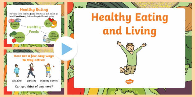 Healthy Eating And Living Powerpoint For Eyfs