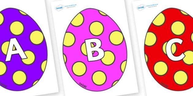 A-Z Alphabet on Easter Eggs (Spots) - A-Z, A4, display, Alphabet frieze, Display letters, Letter posters, A-Z letters, Alphabet flashcards