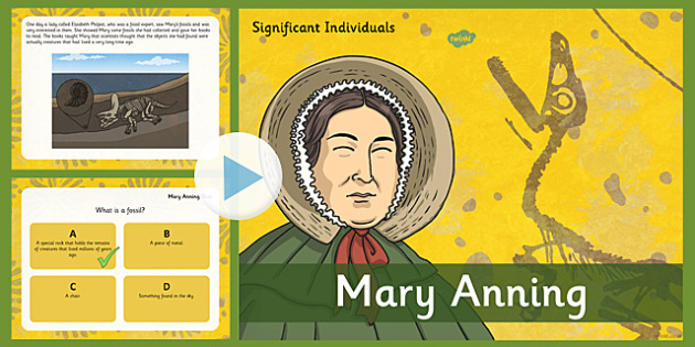 Significant Individuals Mary Anning Powerpoint - important, person, history, fossils, presentation